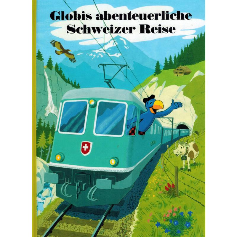 Globis abenteuerliche Schweizer Reise