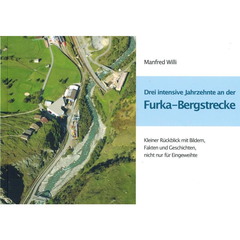 Drei intensive Jahrzehnte an der Furka-Bergstrecke